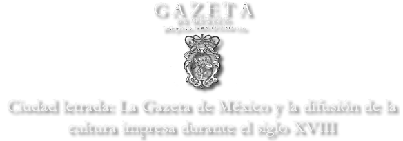 La Gazeta de México y la difusión de la cultura impresa durante el siglo XVIII